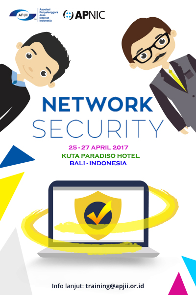 APNIC Network Security workshop - Bali, Indonesia 25-27 April 2017
